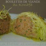 Boulettes de viande en habit de Konafa : C'est moelleux et ça croustille !